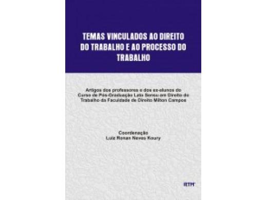 TEMAS VINCULADOS AO DIREITO DO TRABALHO E AO PROCESSO DO TRABALHO