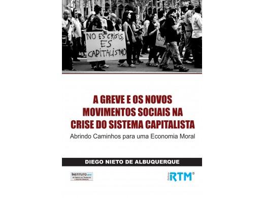 A GREVE E OS NOVOS MOVIMENTOS SOCIAIS NA CRISE DO SISTEMA CAPITALISTA