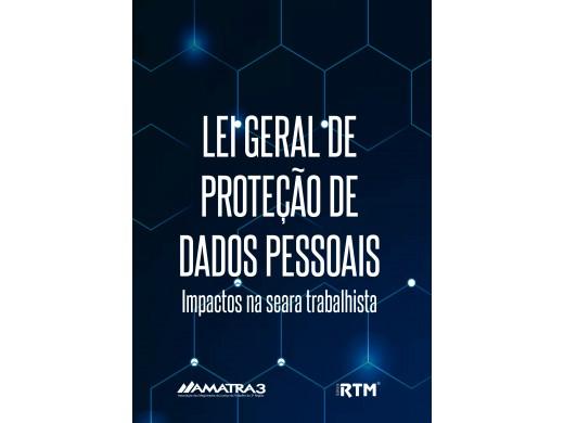 LEI GERAL DE PROTEÇÃO DE DADOS PESSOAIS: Impactos na seara trabalhista