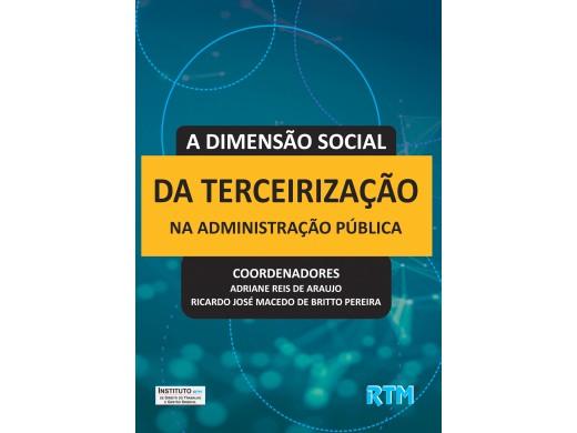 A DIMENSÃO SOCIAL DA TERCEIRIZAÇÃO NA ADMINISTRAÇÃO PÚBLICA