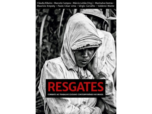 RESGATES - Combate ao trabalho escravo contemporâneo no Brasil
