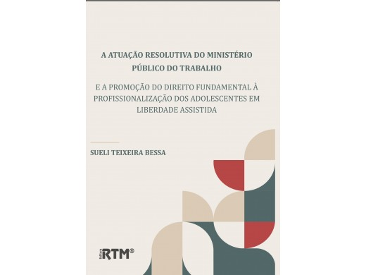 A ATUAÇÃO RESOLUTIVA DO  MINISTÉRIO PÚBLICO DO TRABALHO