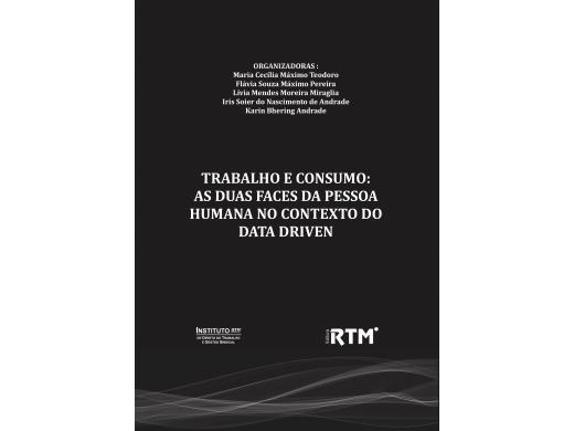 TRABALHO E CONSUMO:  AS DUAS FACES DA PESSOA  HUMANA NO CONTEXTO DO  DATA DRIVEN